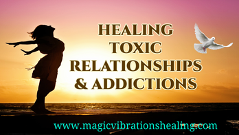 Healing toxic relationships and addictions